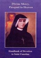 "Devotion to St. Faustina ""Passport to Heaven"""