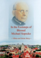 In the Footsteps of Blessed Fr. Michael Sopocko