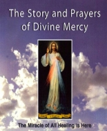 The Story and Prayers of Divine Mercy