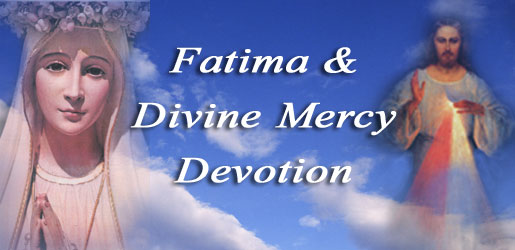 Fatima and Divine Mercy Devotion