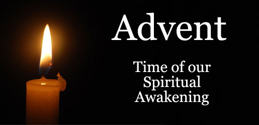 Advent - The Time for our Spiritual Awakening