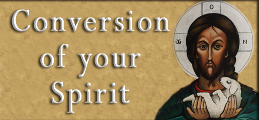 Conversion of Your Spirit