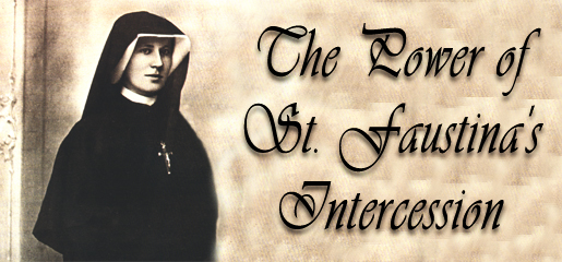 The Power of St. Faustina's Intercession