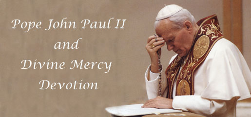 Pope John Paul II & Divine Mercy