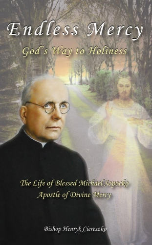 Endless Mercy Biography of Fr. Sopocko